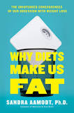 Why diet's make us fat by sandra aamodt, by healthista