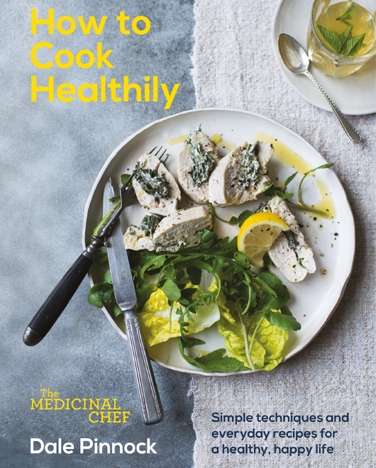 10 best healthy cookbooks for 2017 healthista how to cook healthily dale pinnock best healthy forumfinder Image collections