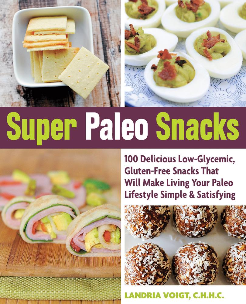 super paleo snacks, best luscious healthy cookbooks by healthista.com