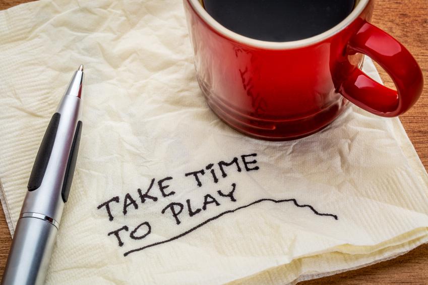 Take time to play advice on napkin