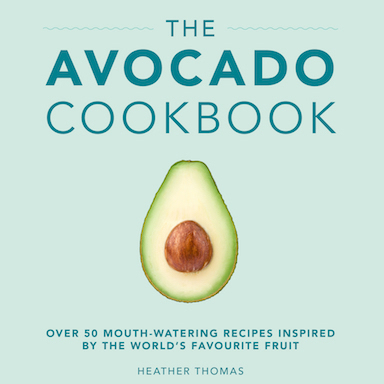 the avocado cookbook, 9 healthy fats, by healthista