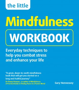 the-little-mindfulness-workbook-gary-hennessey-ten-tips-for-being-mindful-that-will-change-your-life-by-healthista-com