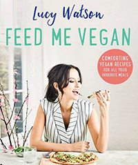 lucy watson feed me vegan, best new cookbooks by healthista.com