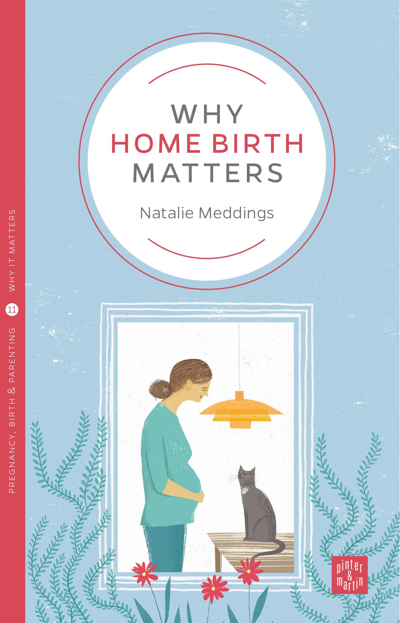 Homebirth book healthista Natalie Meddings Why Home Birth Matters jacket high res