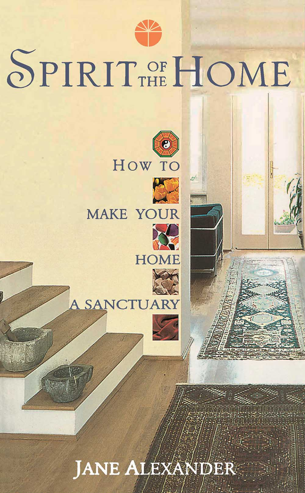 7 ways to make your home a feel-good sanctuary book cover
