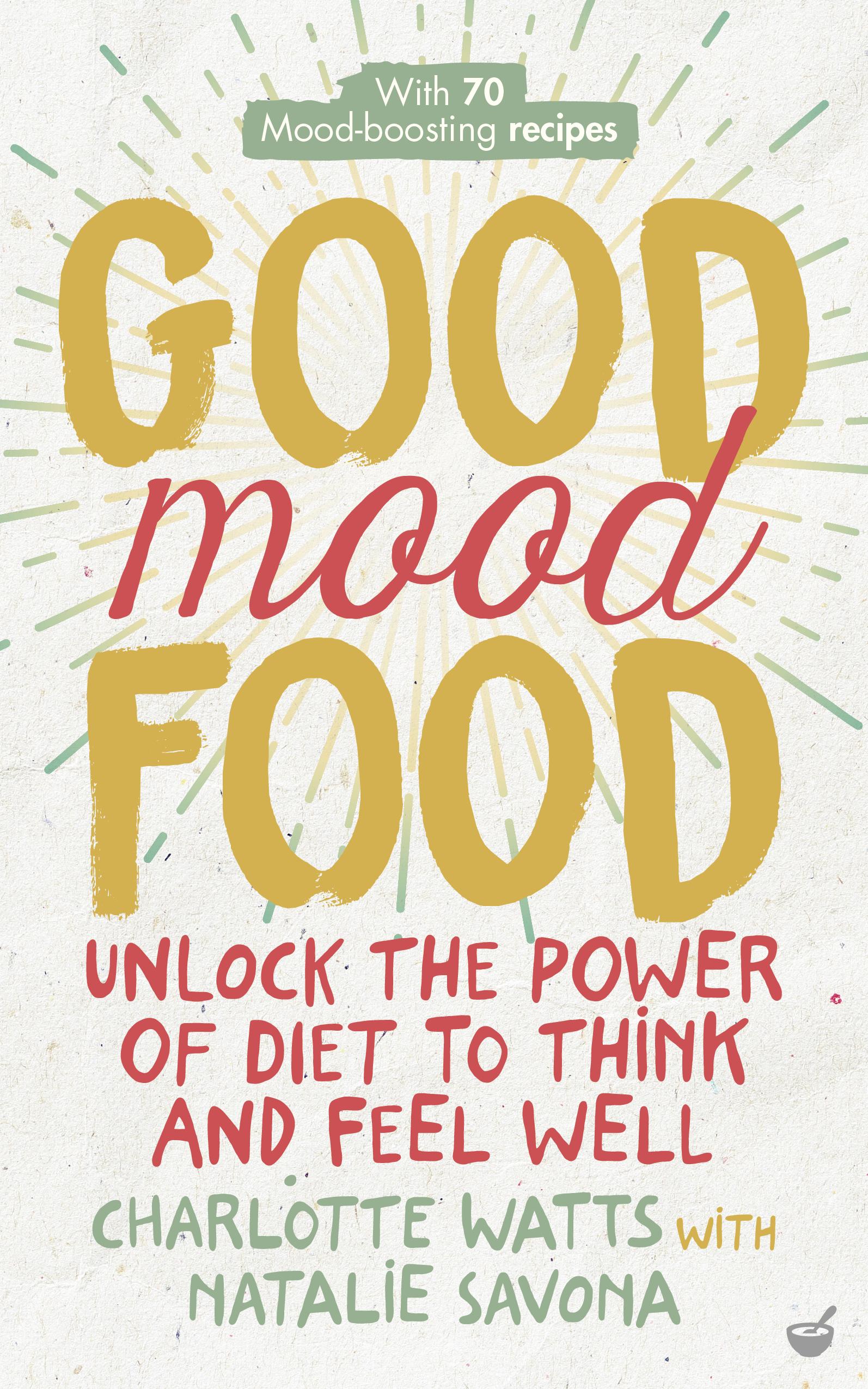 good mood food, Charlotte Watts, diet, tips, healthista
