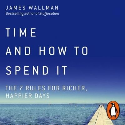 time and how to spend it - time management - book jacket