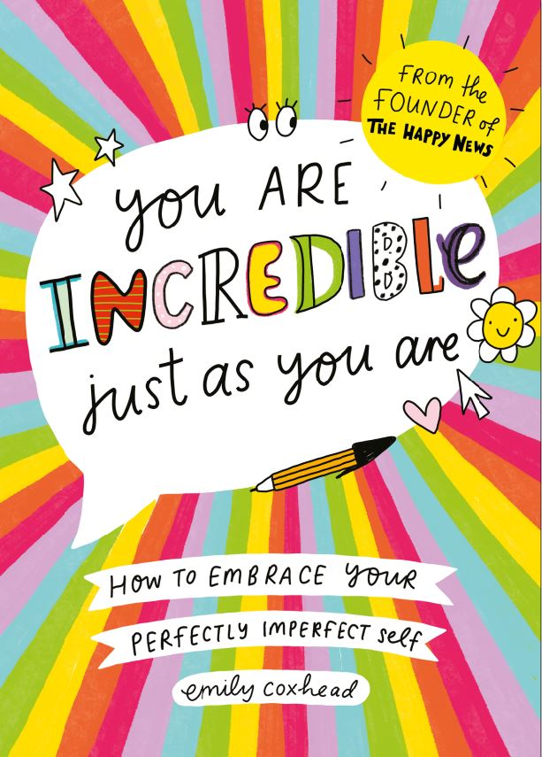 You are incredible just as you are book jacket how to be happier Emily Coxhead